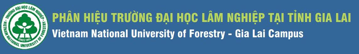 Phân hiệu Trường ĐHLN tại tỉnh Gia Lai